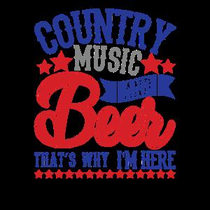 Country Musik und Bier Deshalb bin ich hier