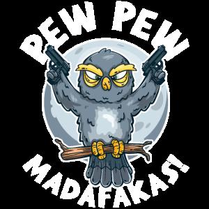 Pew Pew Madafakas - Eule Nachteule mit Spruch
