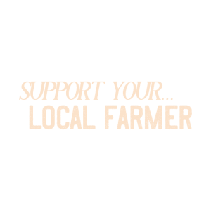 Support your local farmer Chicken Farmer Cow