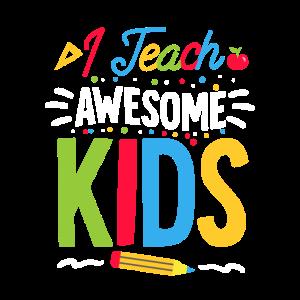 I Teach Awesome Kids School Funny Teacher