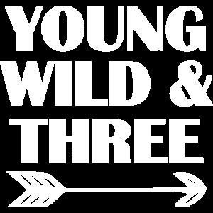 Geburtstag 3 Jahre alt - Young Wild and Three