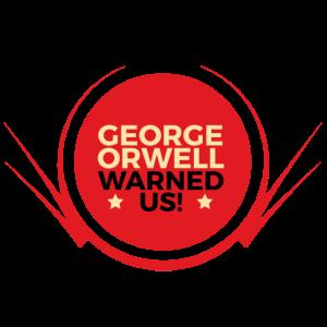 George Orwell hat uns gewarnt!