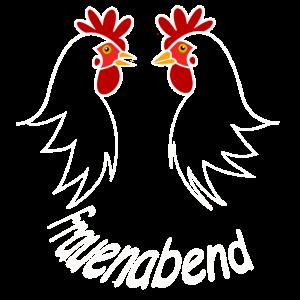 Frauenabend, Huhn, Hühner