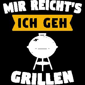 Grill Mir reichts grillen Spruch