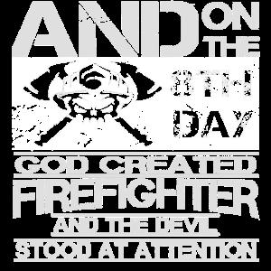 Feuerwehr, am 8.Tag entwarf Gott den Feuerwehrmann