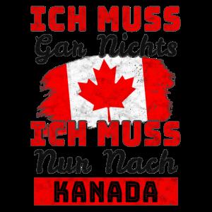 Ich Muss Gar Nix Ich Muss Nur Nach Kanada