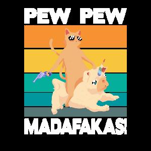Pew Pew Madafakas Lustig Katze Hund Einhorn Design