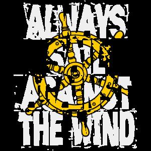 Segeln Sie immer gegen den Wind - Segeln