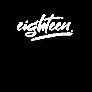 eighteen - achtzehn - endlich 18 - Geburtstag
