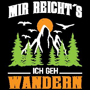 Mir reicht's ich geh wandern Tannenwald Berg