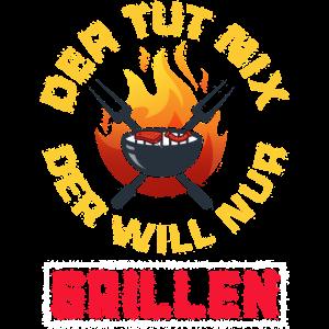 Der Tut Nix Der Will Nur Grillen Grill Grillprofi