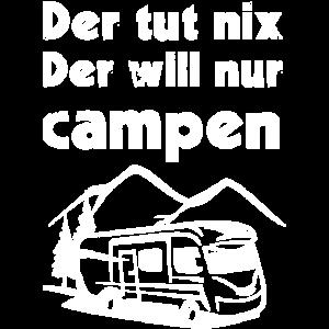 Der tut nix Der will nur campen