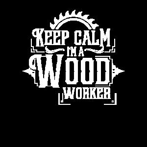 Bleib ruhig ich bin Holzarbeiter