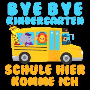Bye Kindergarten Schule hier komme ich Einschulung