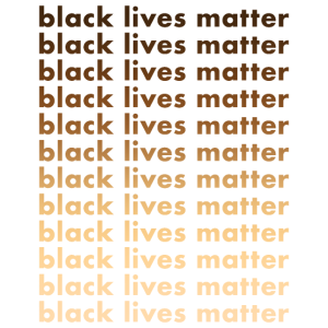 Black Lives Matter Black Lives Matter