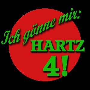 Ich gönne mir Hartz 4!