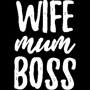 Wife Mum Boos Ehefrau Frau Mama Mutter Chefin
