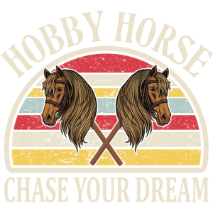 Chase your Dream Hobby Horse Steckenpferd