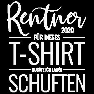 Rente Für dieses T-Shirt mußte ich lange schuften