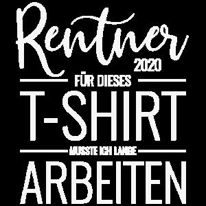 Rente Für dieses T-Shirt mußte ich lange arbeiten
