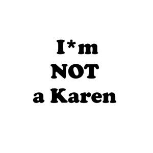 i am not a karen