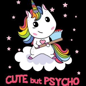 Cute but Psycho Einhorn