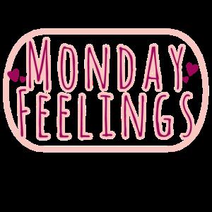 Montag Gefühl Emotion