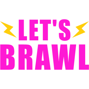 LETS BRAWL GESCHENK BRAWLER BRAWLEN SHOWDOWN GAMER
