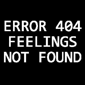 Error 404 feelings not found aesthetic teen e-girl