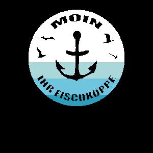 Moin Ihr Fischköppe Norddeutsche Norddeutsch Motiv