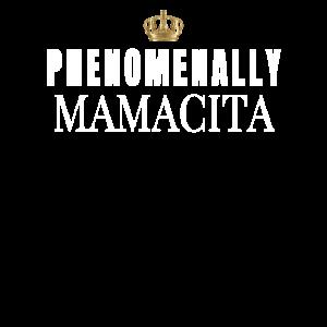 PHÄNOMENAL MAMACITA für Hispanic LatinasBirthday