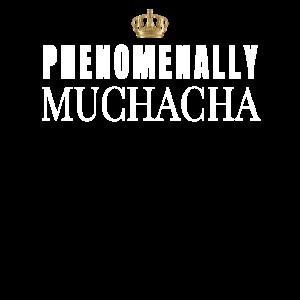 PHENOMENAL MUCHACHA für Hispanic LatinasBirthday