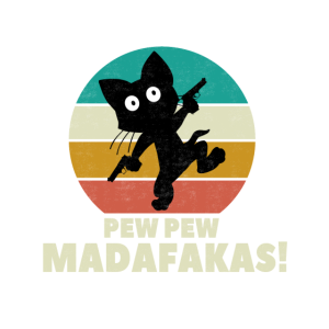 Pew Pew Madafakas Katze Funny Cat Vintage