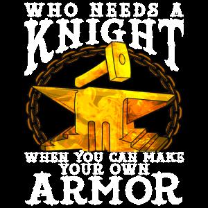 Wer braucht einen Ritter, wenn Sie Ihren eigenen Armo machen können