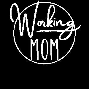 Working Mom - Geschenkidee für deine Mama / Frau