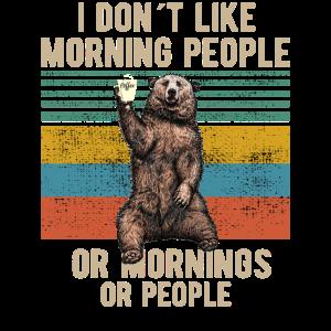 i dont like morning people Bär Kaffee