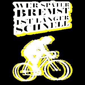 Später bremsen länger schnell Fahrrad Radsport
