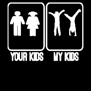 Your kids my kids