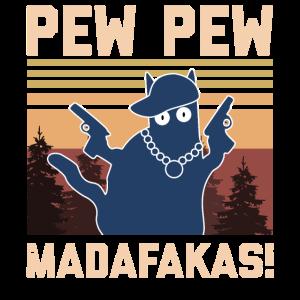Pew Pew Madafakas Verrückte Katze