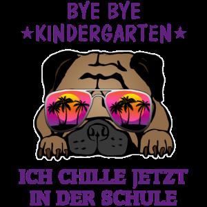 Bye Bye Kindergarten Einschulung Mops Lustig