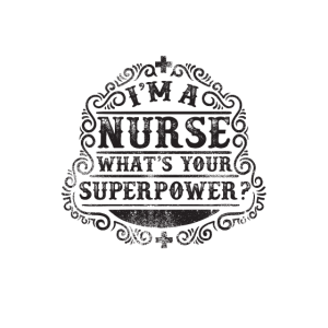 I am a Nurse What is Your Superpower