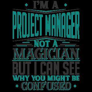 Ich bin ein Projektmanager, kein Zauberer, aber ich kann