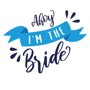 Ahoy - I'm the Bride