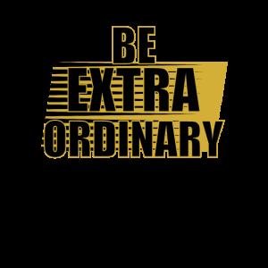 Sei außergewöhnlich be extraordinary geschenk