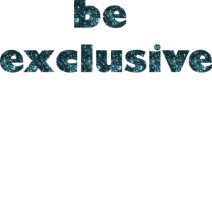 be exclusive
