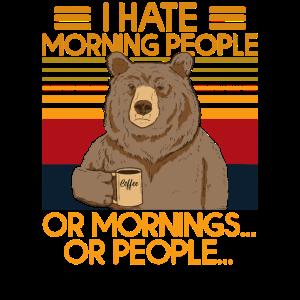 i hate morning people or mornings Bär Kaffee