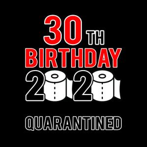 30. Geburtstag, an dem ich unter Quarantäne gestellt werde