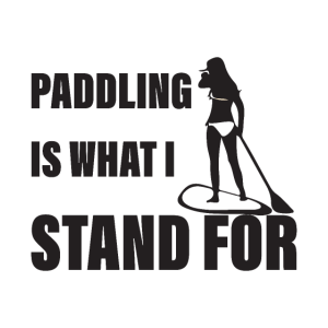 Paddling is what I Stand for