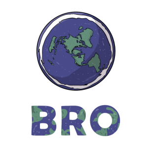 Its Flat Bro Flat Earth Society Flache Erde