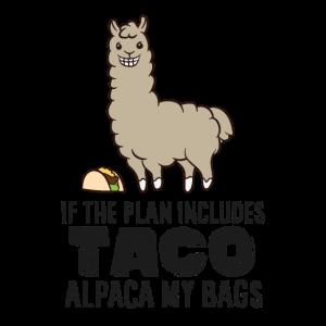 Wenn der Plan Enthält Tacos Alpaka Meine Taschen